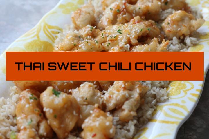 Monday Meals | Thai Sweet ChiliChicken